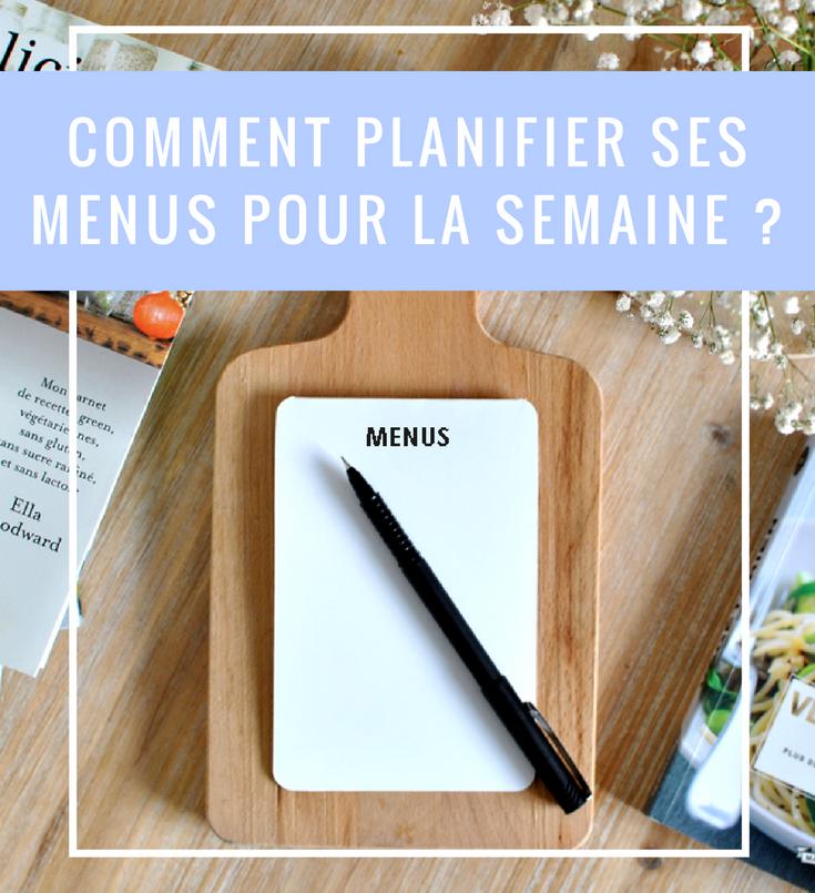 comment planifier ses menus pour la semaine ? Retrouvez les conseils et astuces de lepetitmondedelodie